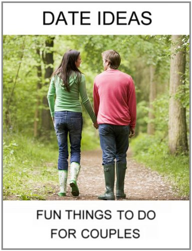 Date Ideas: Fun Things To Do For - Ideas Date Outdoors