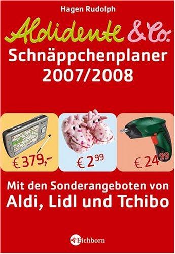 Aldidente & Co. Schnäppchenplaner 2007/2008