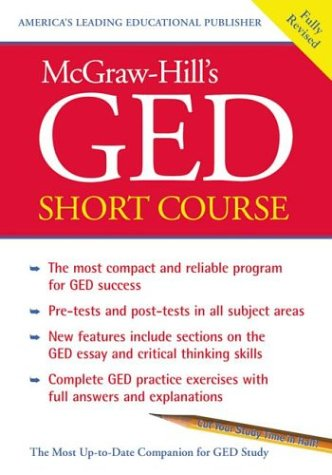 McGraw-Hill's GED Short Course: The Most Compact and Reliable Program for GED Success