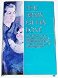 img - for The Arms of His Love: 1999 Women's Conference book / textbook / text book