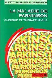 La Maladie de Parkinson. Clinique et thérapeuthique
