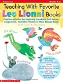 img - for Teaching With Favorite Leo Lionni Books: Creative Activities for Exploring Friendship, Self-Esteem, Cooperation, and Other Themes in These Beloved Books book / textbook / text book