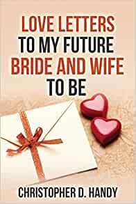 Amazon Love Letters To My Future Bride And Wife To Be