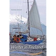 Winter in Fireland: A Patagonian Sailing Adventure (Wayfarer)