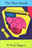 The Man Inside, W. Watts Biggers, 0917453379