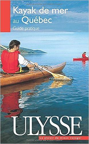 Livre gratuits en ligne Le kayak de mer au Québec : Guide pratique pdf, epub ebook