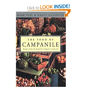 The Food of Campanile: Recipes from the Famed Los Angeles Restaurant Nancy Silverton