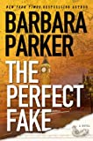 Front cover for the book The Perfect Fake by Barbara Parker