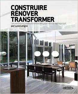 CONSTRUIRE RÉNOVER TRANSFORMER : LES MEILLEURES IDÉES D ...