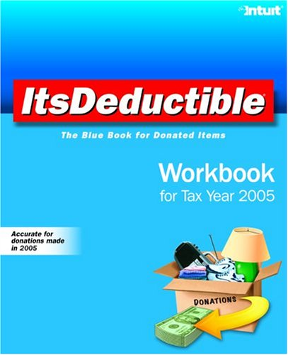 ItsDeductible Workbook for Tax Year 2005: The Blue Book for Donated Items