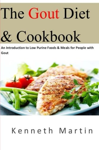 The Gout Diet & Cookbook: An Introduction to Low Purine Foods & Meals for People with Gout