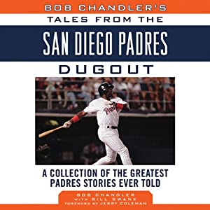 Bob Chandler's Tales from the San Diego Padres Dugout Audiobook