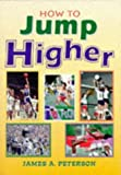 img - for How to Jump Higher (Masters Sports Performance Series) book / textbook / text book