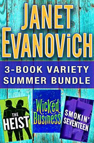 Janet Evanovich 3-Book Variety Summer Bundle: The Heist, Wicked Business, Smokin' Seventeen (The Heist By Janet Evanovich And Lee Goldberg)
