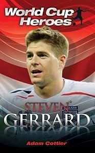 Steven Gerrard (World Cup Heroes) Adam Cottier