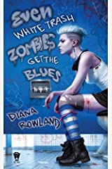 Even White Trash Zombies Get the Blues Kindle Edition