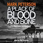A Place of Blood and Bone | Mark Peterson
