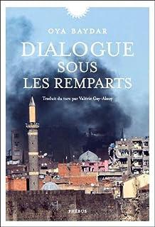 Dialogue sous les remparts, Baydar, Oya