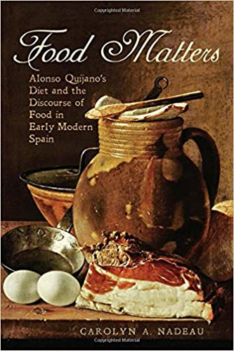 Amazon food matters alonso quijanos diet and the discourse amazon food matters alonso quijanos diet and the discourse of food in early modern spain toronto iberic 9781442637306 carolyn a nadeau books forumfinder Gallery