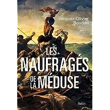 Les naufragés de la méduse (French Edition)