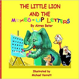 the little lion and the mixed up letters airren beter 9781312308558 amazoncom books