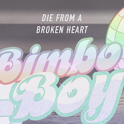 Die From A Broken Heart Single By Bimbo Boy On Amazon Music