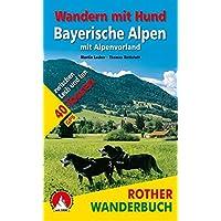 Wandern mit Hund Bayerische Alpen: mit Alpenvorland. 45 Touren zwischen Lech und Inn. Mit GPS-Tracks (Rother Wanderbuch)
