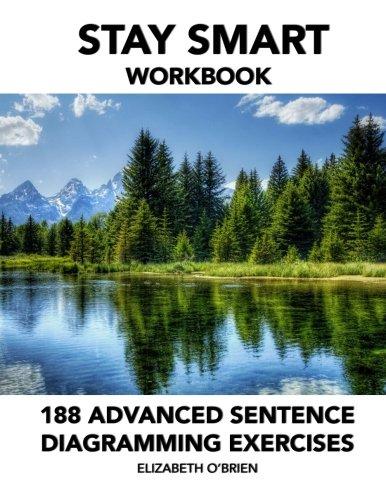 Stay Smart Workbook: 188 Advanced Sentence Diagramming Exercises: Grammar the Easy Way - Sentence Diagramming Workbook