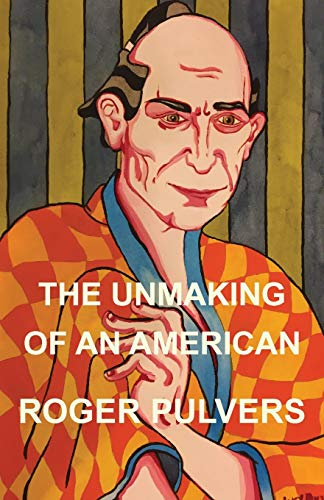 The Unmaking of an American