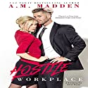 Hostile Workplace: A Breaking the Rules Novel Audiobook by A. M. Madden Narrated by Ruby Rivers,  La Petite Mort