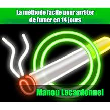 Arrêter de fumer en 14 jours (French Edition)