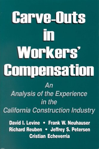 Carve-Outs in Workers' Compensation: An Analysis of the Experience in the California Construction Industry