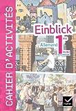 Allemand 1e B1/B2 Einblick : Cahier d'activités