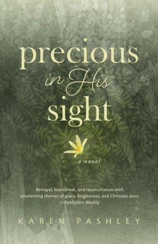 Precious in His Sight: An inspiring novel of faith, family and forgiveness