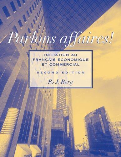 Parlons affaires!: Initiation au français economique et...