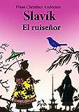Slavík (Česká španělské vydání  ilustrovaný): El ruiseñor (Checa edición española ilustrada) (Spanish Edition)