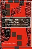 capa de Formação Profissional em Educação Física no Brasil. História, Conflito e Possibilidades