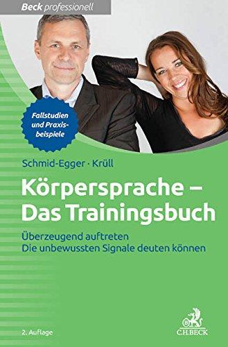 Körpersprache - Das Trainingsbuch: Überzeugend auftreten - Die unbewussten Signale deuten können