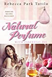 img - for Natural Perfume With Essential Oil book / textbook / text book