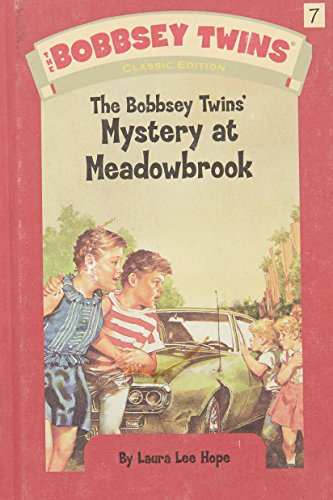The Bobbsey Twins' Mystery at Meadowbrook (Bobbsey Twins, Book 7) ()