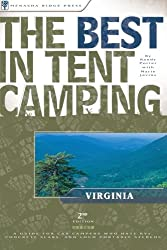 The Best in Tent Camping: Virginia: A Guide for Car Campers Who Hate RVs, Concrete Slabs, and Loud Portable Stereos