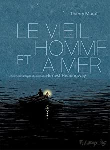 vignette de 'Le viel homme et la mer (Thierry Murat)'