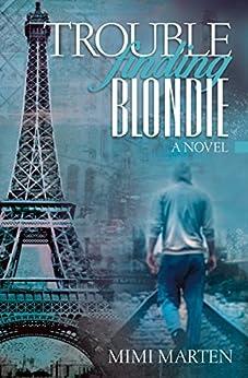 Trouble finding Blondie (Blondie Trilogy Book 1) by [Marten, Mimi]