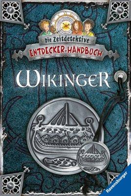 Wikinger (Die Zeitdetektive - Entdecker-Handbuch)