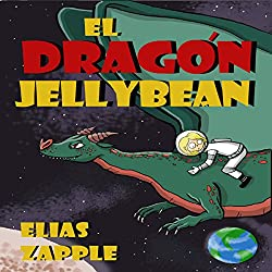 El Dragon Jellybean [Spanish Edition]