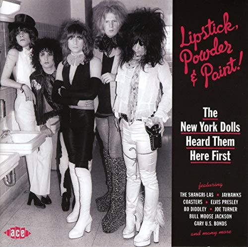 Image of Lipstick, Powder & Paint! The New York Dolls Heard Them Here