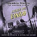 Lieben Sie Tango? Quadro Nuevo in Buenos Aires Hörbuch von  Quadro Nuevo Gesprochen von: Dominic Raacke, Caroline Ebner