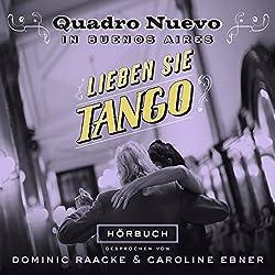Lieben Sie Tango? Quadro Nuevo in Buenos Aires