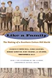 img - for Like a Family: The Making of a Southern Cotton Mill World (Fred W. Morrison Series in Southern Studies) book / textbook / text book
