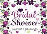 Bridal Shower  Guest Book & Gift Recorder: Bridal Shower  Guest Book & Gift Recorder. Bachelorette Party.Two Sections Layout To Use As You Wish For ... Or Advice, Wishes, Comments Or Predictions.